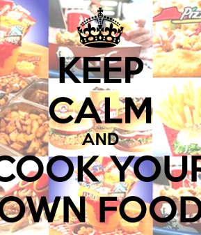 keep-calm-and-cook-your-own-food.png